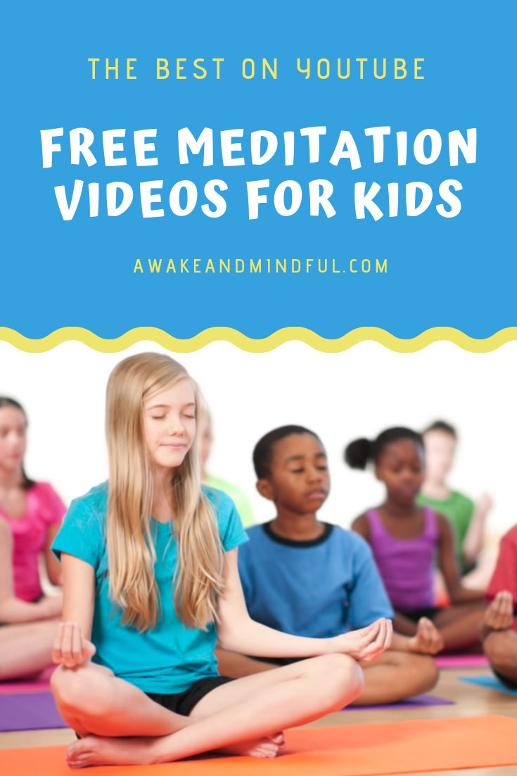 Is Mindfulness Meditation Good For Kids >> 5 Best Meditation Videos For Kids Awake Mindful