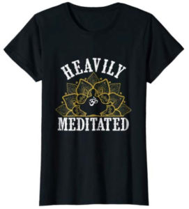 Heavily Meditated T-shirt Meditation Gift